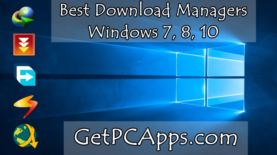 Download Top 5 Best Download Manager Software for Windows 7, 8, 10