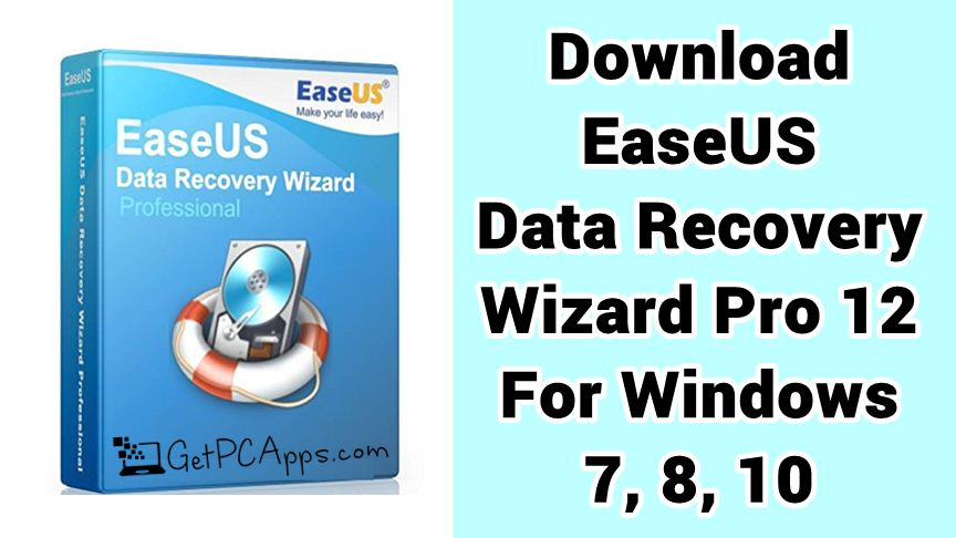 EaseUS Data Recovery Wizard Pro 12 Setup for Windows 7, 8, 10
