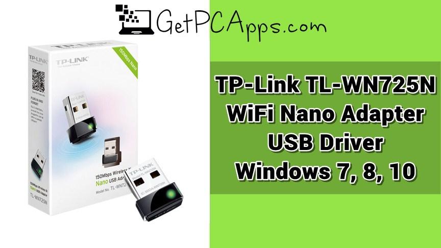 TP-Link TL-WN725N Wireless Nano Adapter WiFi USB Driver Windows 7, 8, 10