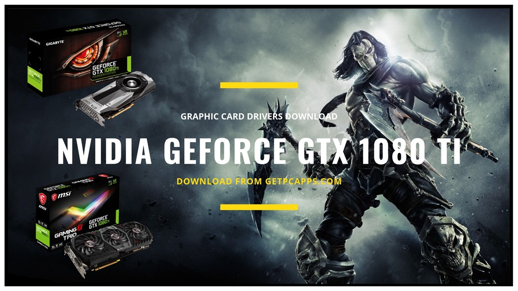 Download Nvidia GeForce GTX 1080 TI Graphics Driver Windows 7, 8, 10