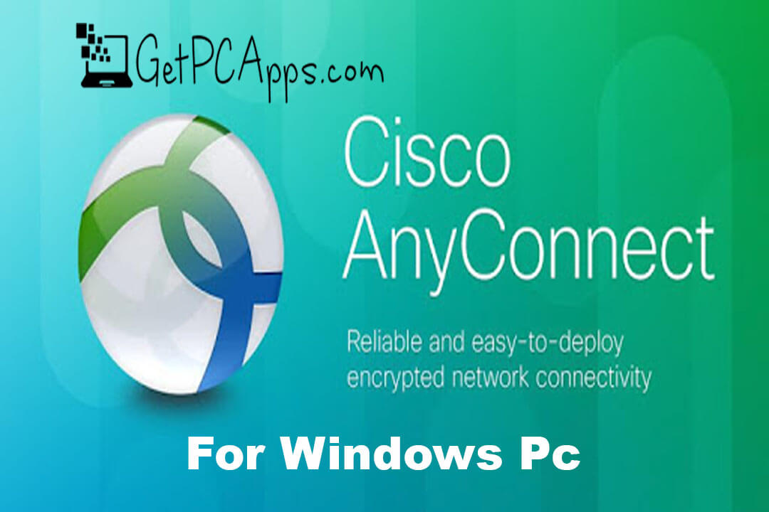 Cisco AnyConnect Mobility VPN Client 4.7 Latest Setup Windows 10, 8, 7