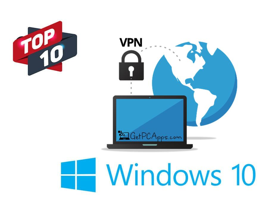Top 10 Best Free Windows 10 VPN Software 2019 Download