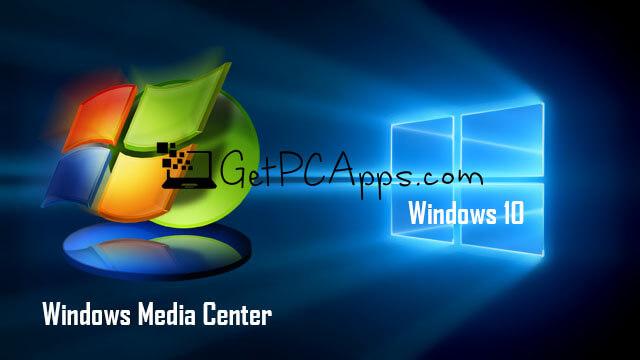 Download and Install Windows Media Center Offline Setup Windows 10 PC