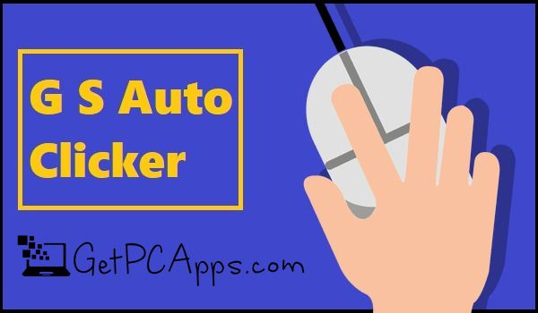 Download GS Auto Clicker 3.2 - Automate Mouse Activity [Windows 10, 8, 7 PC]