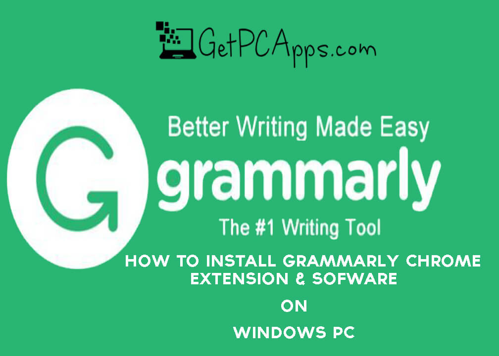 Download Grammarly Chrome Extension & Software Setup for Windows PC [10, 8, 7]