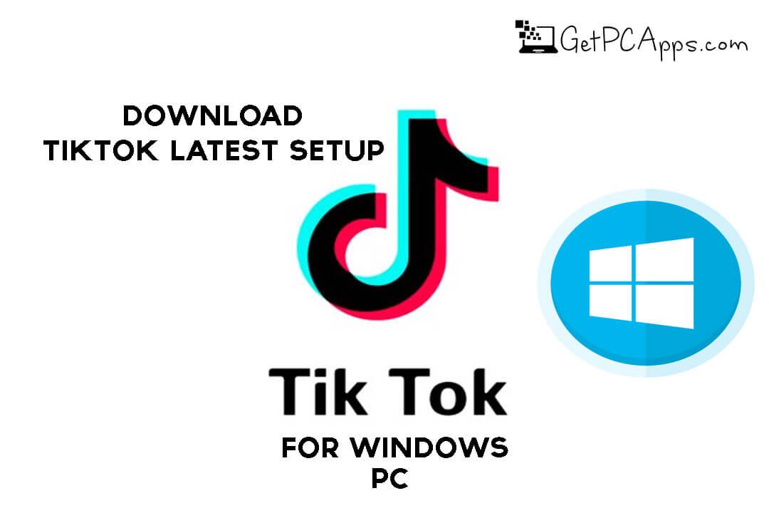 Download TikTok Latest Setup for Windows PC [10, 8, 7]