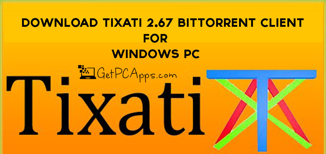Download Tixati 2.67 BitTorrent Client 64+32 Bit Offline Setup   Windows PC [10, 8, 7]