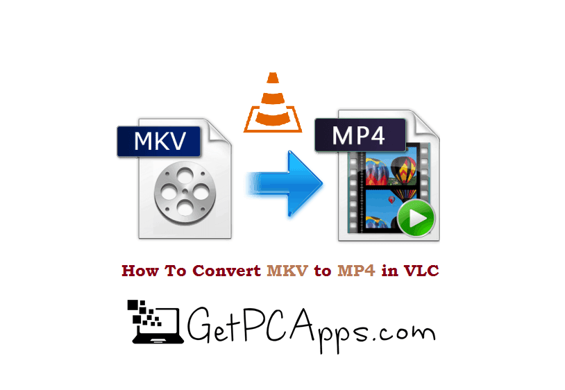 How to Convert YouTube MKV Video File to MP4 Video Format?