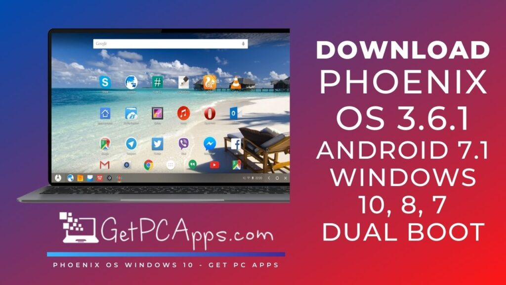 Download Phoenix OS 3.6.1 [Android 7.1] 2022 | Windows 10, 8, 7