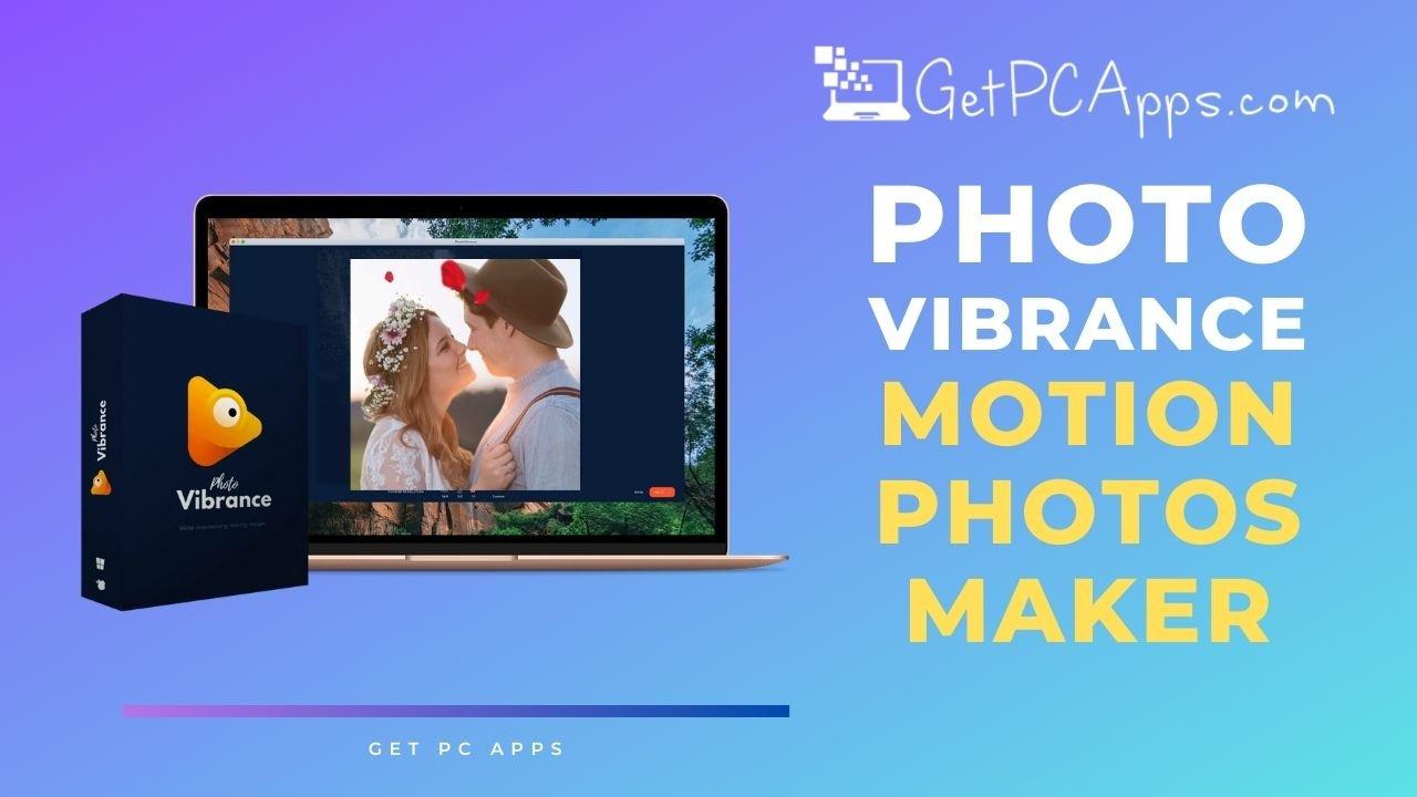 PhotoVibrance Reviews v1.1.4   Download - Motion Photos Maker
