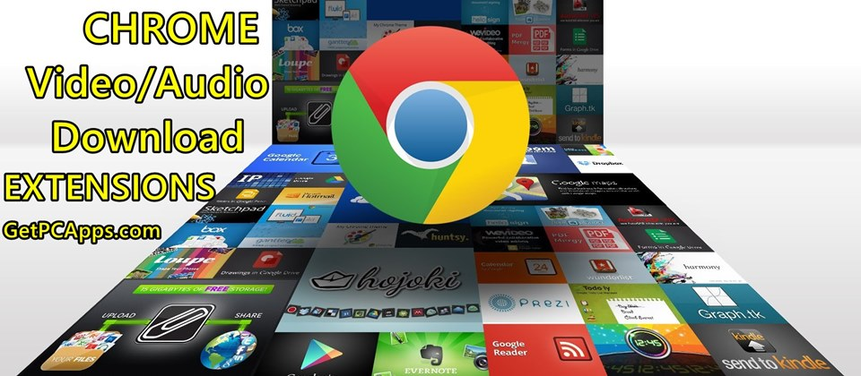 7 Best Chrome Video & Audio Download Extensions 2022